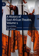 A History of East African Theatre, Volume 1