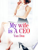 My wife is A CEO