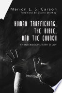 Human Trafficking  the Bible  and the Church