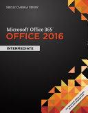 Shelly Cashman Series Microsoft Office 365 & Office 2016: Intermediate