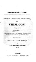Extraordinary Trial  Norton v  Viscount Melbourne  for Crim  Con  Damages laid at   10 000    A full and accurate report of this remarkable trial taken in short hand by an eminent reporter     Embellished with a portrait and memoir of the Hon  Mrs  Norton   c    c   Second edition