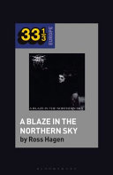Darkthrones a blaze in the northern sky / Ross Hagen