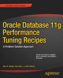 Oracle Database 11g Performance Tuning Recipes: A Problem-Solution ...