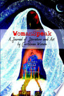 WomanSpeak, A Journal of Literature and Art by Caribbean Women, Vol. 6, 2012