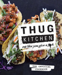 Thug Kitchen  The Official Cookbook  Eat Like You Give a F ck