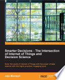 Smarter Decisions The Intersection Of Internet Of Things And Decision Science