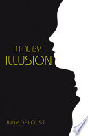 Trial by Illusion
