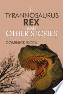 I Tyrannosaurus Rex And Other Stories