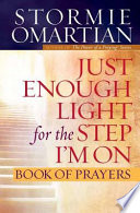 Just Enough Light for the Step I m On Book of Prayers