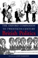 The Oxford Companion to Twentieth century British Politics