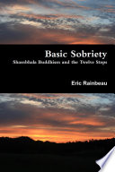 Basic Sobriety Shambhala Buddhism And The Twelve Steps Book