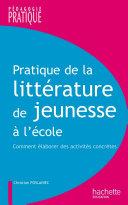 Pdf Pratique de la littérature de jeunesse à l'école Telecharger