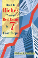 Road to Riches Through Real Estate in 7 Easy Steps