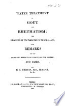 Water treatment of Gout and Rheumatism  the reasons of its failure in those cases  with remarks on the injurious effects of Iodine Book