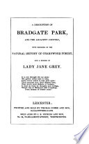A description of Bradgate park, and the adjacent country; with remarks on the natural history of Charnwood forest, and a memoir of lady Jane Grey