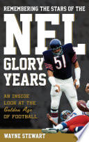 Remembering the Stars of the NFL Glory Years