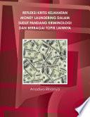 Refleksi Kritis Kejahatan Money Laundering Dalam Sudut Pandang Kriminologi Dan Berbagai Topik Lainnya