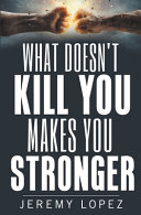 What Doesn t Kill You Makes You Stronger