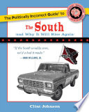 """""""The Politically Incorrect Guide to The South: (And Why It Will Rise Again)"""" by Clint Johnson"""