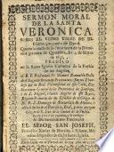 Sermon moral de la Santa Veronica sobre el verso treze de el psalmo çinquenta de David, etc
