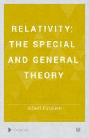 Relativity [Über die spezielle und die allgemeine Relativitätstheorie. Engl.]
