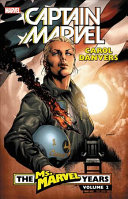 Captain Marvel: Carol Danvers - The Ms. Marvel Years
