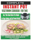 Instant Pot Vegetarian Cookbook For Two