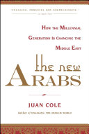 The New Arabs: How the Millennial Generation is Changing the ...