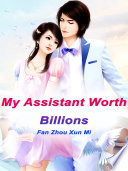 Read Online My Assistant Worth Billions For Free