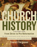 Church History  From Christ to pre Reformation
