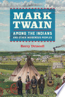 Mark Twain among the Indians and Other Indigenous Peoples