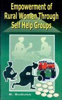 Empowerment of Rural Women Through Self Help Groups
