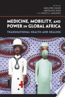 Medicine, Mobility, and Power in Global Africa