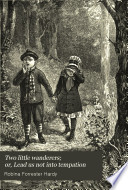 Two little wanderers  or  Lead us not into tempation
