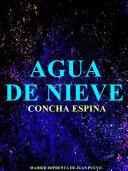 Agua de Nieve (Spanish Language)