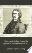 Biographical Sketches of the Signers of the Declaration of American Independence