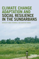 Climate Change Adaptation and Social Resilience in the Sundarbans