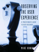 """""""Observing the User Experience: A Practitioner's Guide to User Research"""" by Mike Kuniavsky"""