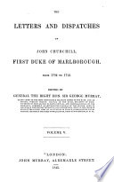 The Letters And Dispatches Of John Churchill First Duke Of Marlborough From 1702 1712