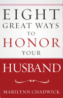 Eight Great WaysTM to Honor Your Husband