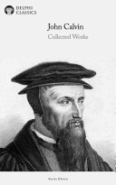 Pdf Delphi Collected Works of John Calvin (Illustrated) Telecharger