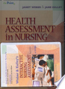 Health Assessment in Nursing, Third Edition, Plus Weber and Kelley's Interactive Nursing Assessment on CD-ROM, Second Edition