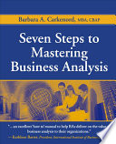 """Seven Steps to Mastering Business Analysis"" by Barbara A. Carkenord"