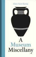 A Museum Miscellany