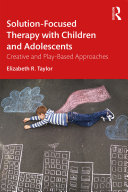 Solution Focused Therapy with Children and Adolescents