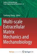 Multi scale Extracellular Matrix Mechanics and Mechanobiology