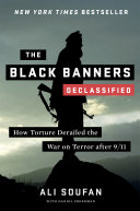 The Black Banners (Declassified): How Torture Derailed the War on Terror after 9/11 (Declassified Edition) [Pdf/ePub] eBook