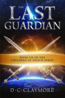 The Last Guardian  The Children of Enoch Series