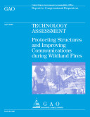 Technology assessment protecting structures and improving communications during wildland fires   report to congressional requesters