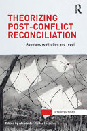 Theorizing Post-Conflict Reconciliation
